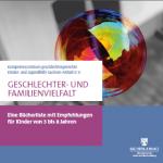 """Broschüre """"Geschlechter- und Familienvielfalt. Eine Bücherliste mit Empfehlungen für Kinder von 3 bis 8 Jahren"""""""